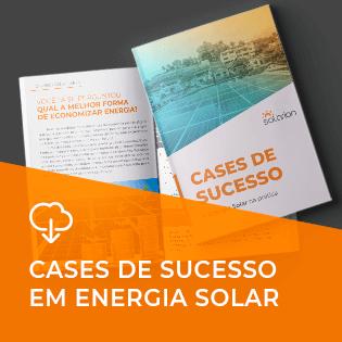Cases de Sucesso: Energia Solar na Prática